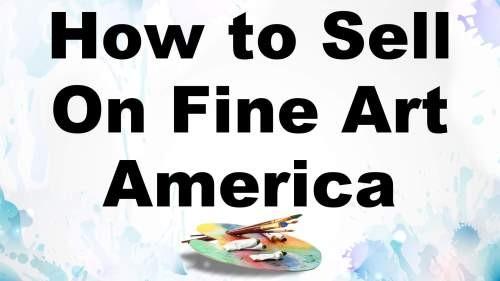 How To Sell Paintings Prints Online Fine Art America Tutorial - Sell paintings online