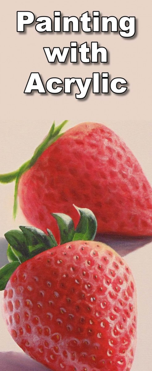 Introduction to acrylic painting. Learn the basics of acrylic painting, what equipment you will need, what paint to buy and how to paint realistic strawberries
