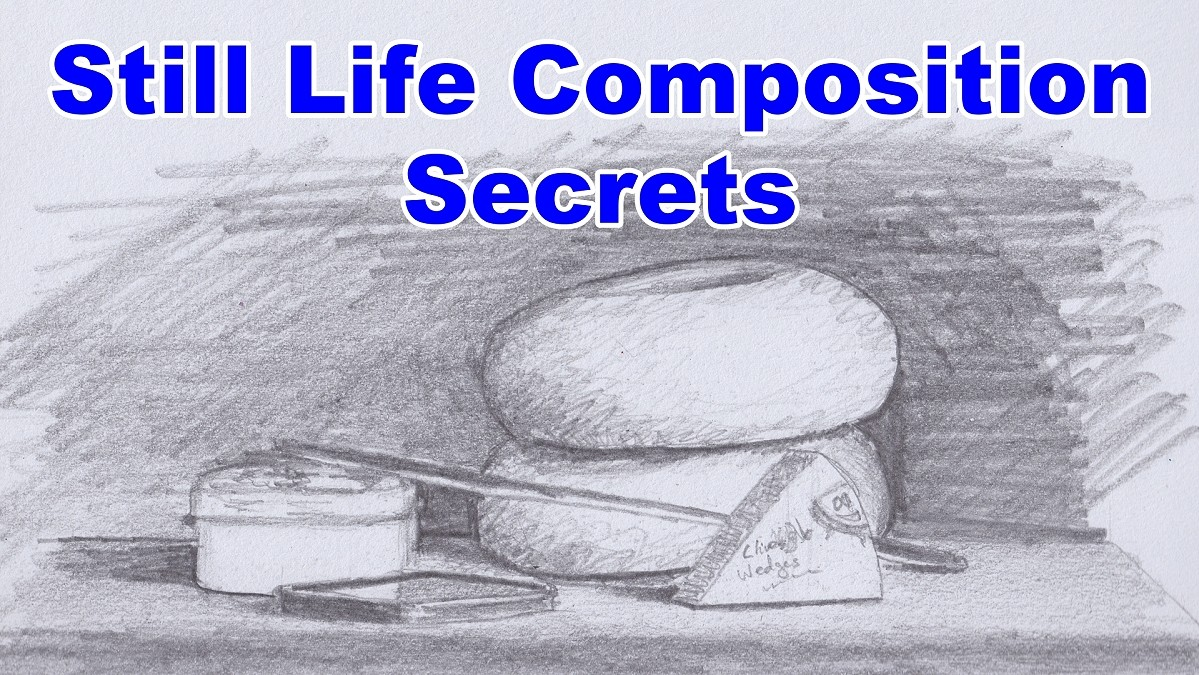 How To Compose A Still Life Online Art Lessons